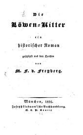 Die Löwen-Ritter: ein historischer Roman geschöpft aus den Quellen