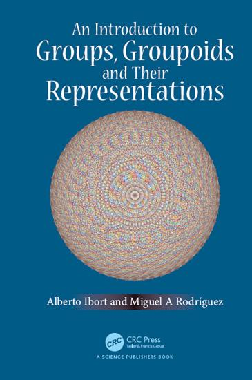 An Introduction to Groups  Groupoids and Their Representations PDF