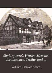 Measure for measure. Troilus and Cressida
