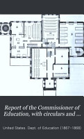 Report of the Commissioner of Education  with Circulars and Documents Accompanying the Same PDF