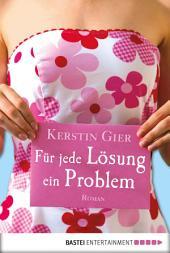 Für jede Lösung ein Problem: Roman