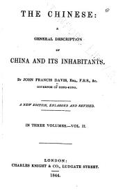 The Chinese: A General Description of China and Its Inhabitants, Volume 2