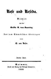 Rose und Reseda: Roman von der Gräfin A. von Knorring. Aus dem Schwedischen übertragen von G. von Rosen, Band 2