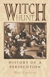 Witch Hunt: The History of Persecution