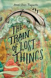 The Train Of Lost Things Book PDF