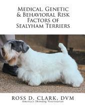 Medical, Genetic & Behavioral Risk Factors of Sealyham Terriers