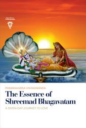 The Essence of Shreemad Bhagavatam: A Seven-Day Journey to Love