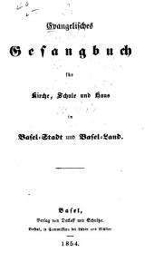 Evangelisches Gesangbuch für Kirche, Schule und Haus in Basel-Stadt und Basel-Land