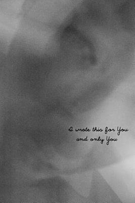 I Wrote This For You and Only You PDF