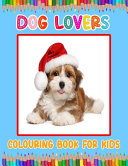 Dog Lovers Colouring Book for Kids