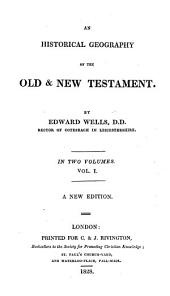 An Historical Geography of the Old & New Testament: In Two Volumes, Volume 1