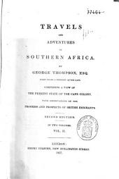 Travels and Adventures in Southern Africa: Comprising a View of the Present State of the Cape Colony, with Observations on the Progress and Prospects of British Emigrants, Volume 2
