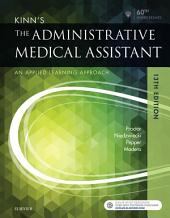 Kinn's The Administrative Medical Assistant E-Book: Edition 13