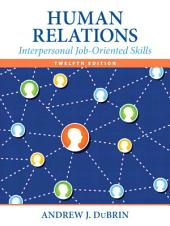 Human Relations: Interpersonal Job-Oriented Skills, Edition 12