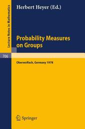 Probability Measures on Groups: Proceedings of the Fifth Conference Oberwolfach, Germany, January 29th - February 4, 1978