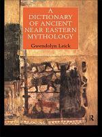 A Dictionary of Ancient Near Eastern Mythology PDF