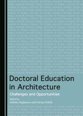 Doctoral Education in Architecture: Challenges and Opportunities