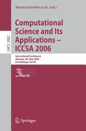 Computational Science and Its Applications - ICCSA 2006: International Conference, Glasgow, UK, May 8-11, 2006, Proceedings, Part 3