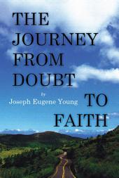 The Journey from Doubt to Faith