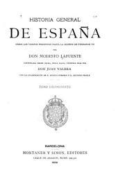 Historia general de España desde los tiempos primitivos hasta la muerte de Fernando VII: continuada desde dicha época hasta nuestros dias, Volumen 16