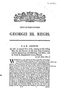 An Act to Amend Two Acts  Relating to the Raising Men for the Service of the East India Company  and the Quartering and Billetting Such Men  and to Trials by Regimental Courts martial
