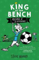 King of the Bench  Kicking   Screaming PDF