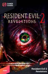 Resident Evil Revelations 2 - Strategy Guide