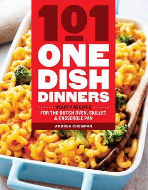 101 One Dish Dinners