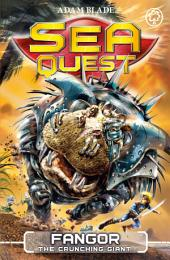 Sea Quest: Fangor the Crunching Giant: Book 30