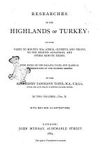 Researches in the Highlands of Turkey Including Visits to Mounts Ida, Athos, Olympus, and Pelion, to the Mirdite Albanians, and Other Remote Tribes by the Rev. Henry Fanshawe Tozer
