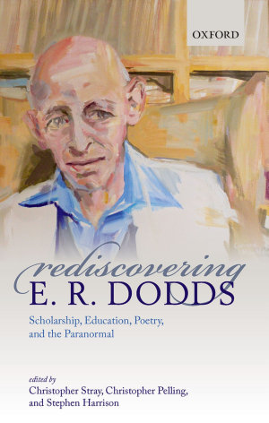 Rediscovering E  R  Dodds