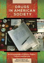 Drugs In American Society  An Encyclopedia Of History  Politics  Culture  And The Law  3 Volumes