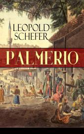Palmerio (Vollständige Ausgabe): Historischer Roman - Eine Geschichte aus Griechenland