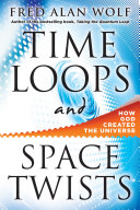 >Time Loops and Space Twists