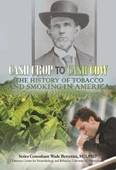 Cash Crop to Cash Cow: The History of Tobacco and Smoking in America