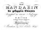 Der Mandarin, oder die gekoppten Chinesen. Singspiel in einem Aufzuge ... Klavierauszug