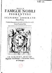 Delle famiglie nobili Fiorentine di Scipione Ammirato, parte prima: le quali per levare ognigara di precedenza sono state poste in confuso. Con la tauola nel fine