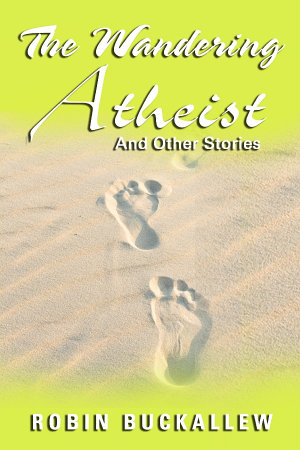 The Wandering Atheist and Other Stories