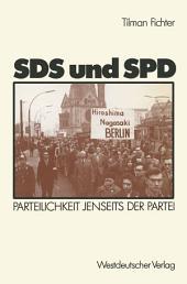 SDS und SPD: Parteilichkeit jenseits der Partei