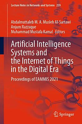 Artificial Intelligence Systems and the Internet of Things in the Digital Era