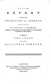 Fifth Report from the Committee of Secrecy Appointed by the House of Commons Assembled at Westminster in the Sixth Session of the Thirteenth Parliament of Great Britain, to Enquire Into the State of the East India Company