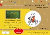 Melody's Chinese Now Set One Book 8: Learn to Speak Chinese Overngiht