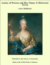 Louisa of Prussia and Her Times: A Historical Novel