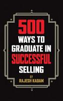 500 Ways to Graduate in Successful Selling PDF