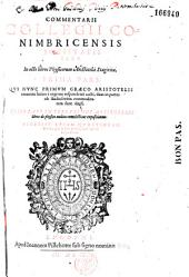 Commentarii Collegii Conimbricensis... in octo libros Physicorum Aristotelis Stagiritae ... [edente M. de Goes]