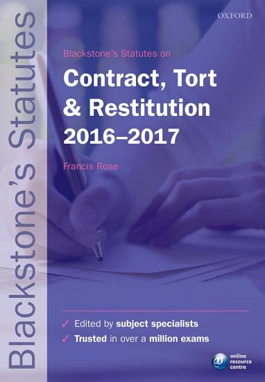 Blackstone s Statutes on Contract  Tort and Restitution 2016 2017 PDF