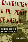 Catholicism And The Roots Of Nazism