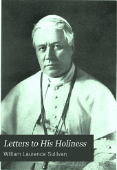 Letters to His Holiness: Pope Pius X