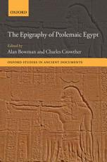 The Epigraphy of Ptolemaic Egypt PDF