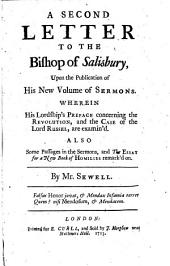 A second letter to the bishop of Salisbury, upon the publication of his new volume of sermons. (Misc. in verse and prose).